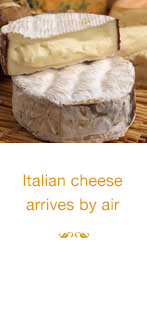 Italian cheese arrives by air
