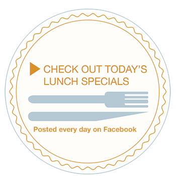 Check out our lunch specials on facebook