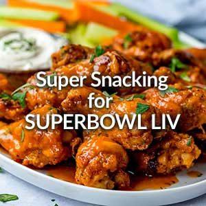 Super Snacking for Superbowl LIV
